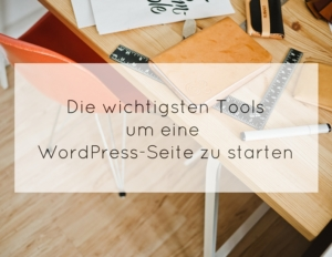 die wichtigsten Tools für deinen Blog