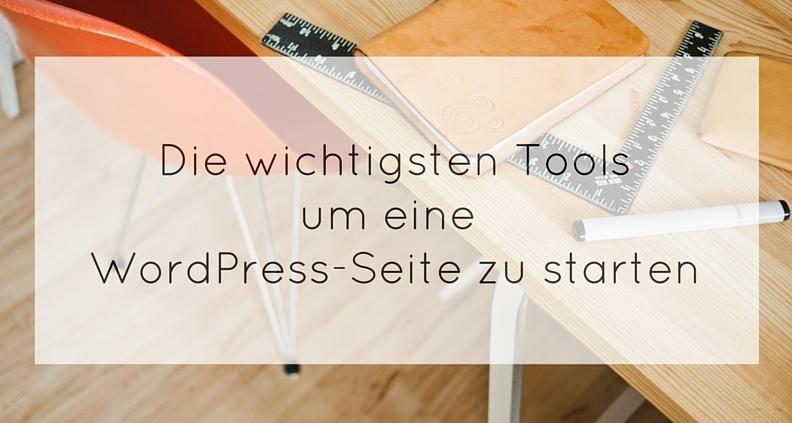Welche Tools brauchst du um eine WordPress-Seite aufzusetzen.