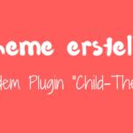 Child Theme über ein Plugin erstellen