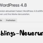 "Meine Lieblings-Funktionen in WordPress 4.8 ""Evans"""