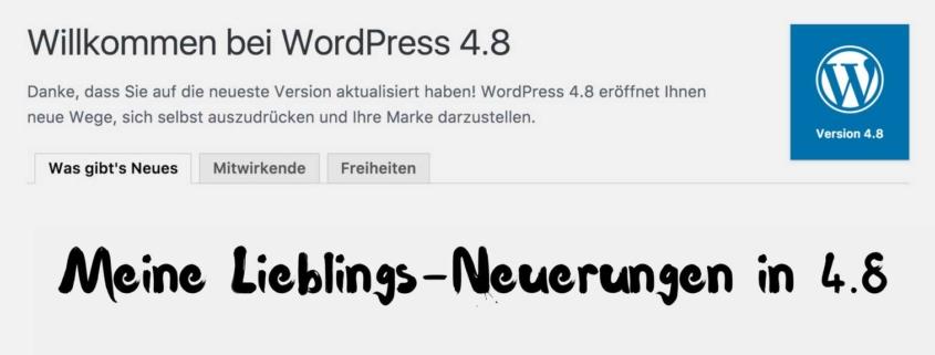 Meine Lieblings-Neuerungen in 4.8 Dashboard WordPress 4.8