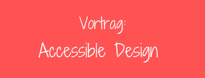 Vortrag Accessible Design