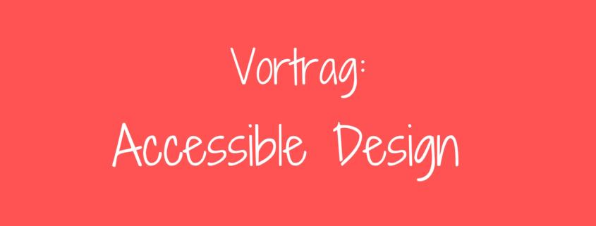Vortrag Accessible Design