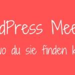 WordPress Meetups <h2>und wo du sie finden kannst</h2>