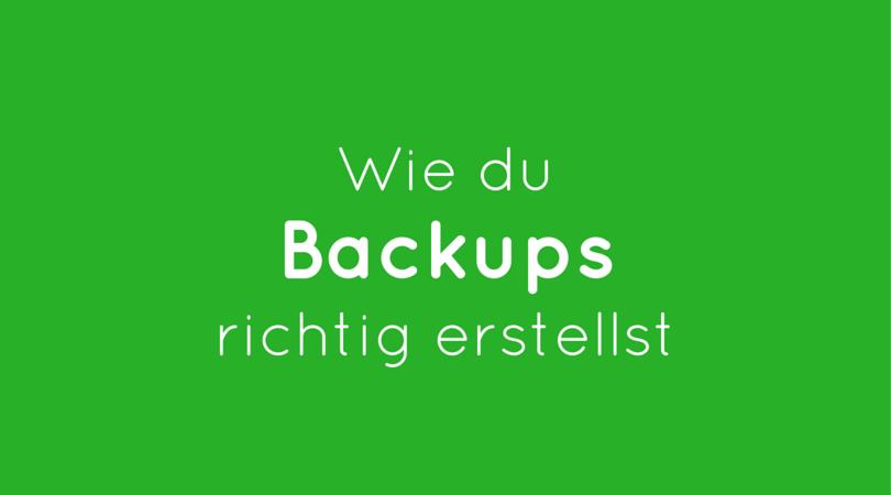 Wie du Backups richtig erstellst