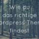 Wie du das richtige Wordpress Theme findest